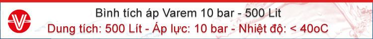 Bình tích áp Varem 10 bar 500 lit. Liên hệ: Huỳnh Anh - 0917804721